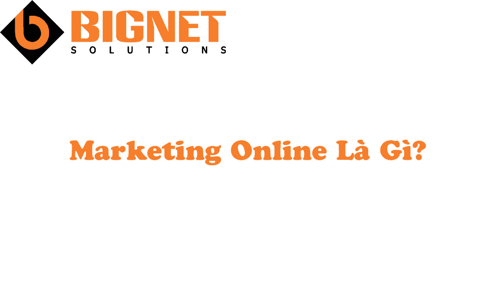 Marketing Online Là Gì